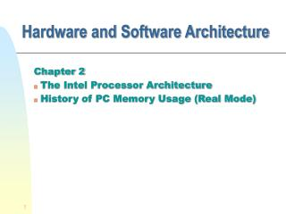 Hardware and Software Architecture