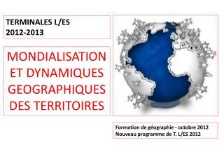 Formation de géographie - octobre 2012   Nouveau programme de T. L/ES 2012
