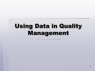 Using Data in Quality Management