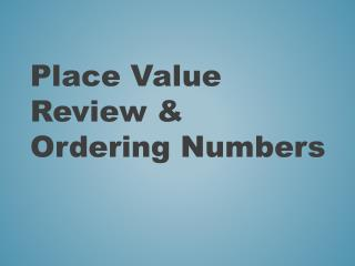 Place Value Review & Ordering  Numbers