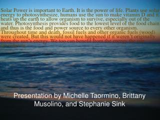 Presentation by Michelle Taormino, Brittany Musolino, and Stephanie Sink