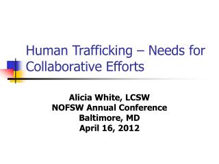 Human Trafficking – Needs for Collaborative Efforts