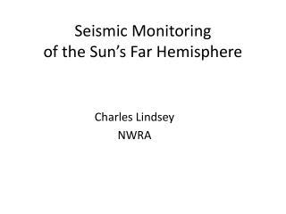 Seismic Monitoring  of the Sun's Far Hemisphere