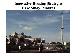 Innovative Housing Strategies Case Study: Madras