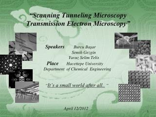 � Scanning Tunneling Microscopy Transmission Electron Microscopy�