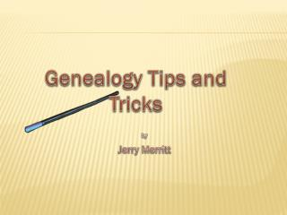 Genealogy Tips and Tricks