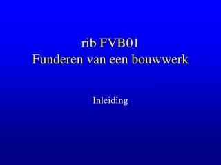 rib FVB01 Funderen van een bouwwerk