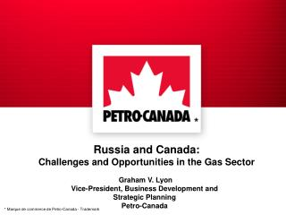 Russia and Canada: Challenges and Opportunities in the Gas Sector