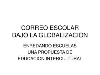CORREO ESCOLAR BAJO LA GLOBALIZACION