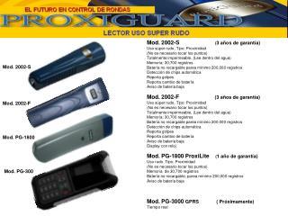 Mod. 2002-S                        ( 3 años de garantía) Uso súper rudo, Tipo: Proximidad