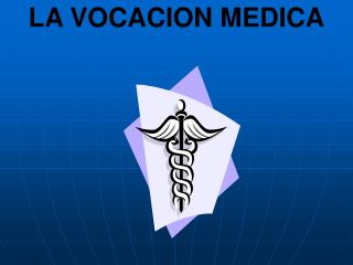 LA VOCACION MEDICA