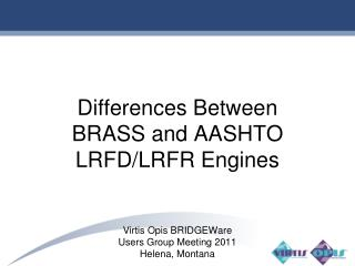Differences Between BRASS  and AASHTO LRFD/LRFR Engines