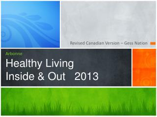 Arbonne Healthy Living Inside & Out   2013