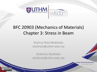 BFC 20903 (Mechanics of Materials) Chapter 3: Stress in Beam