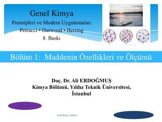Doç. Dr. Ali ERDOĞMUŞ Kimya Bölümü, Yıldız Teknik Üniversitesi ,  İstanbul