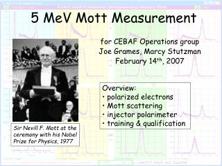 5 MeV Mott Measurement