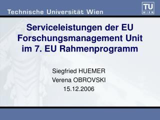 Serviceleistungen der EU Forschungsmanagement Unit im 7. EU Rahmenprogramm
