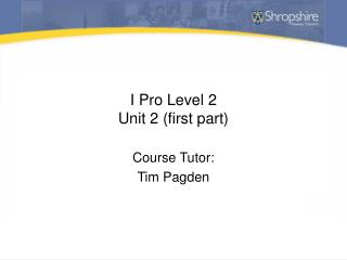 I Pro Level 2 Unit 2 (first part)