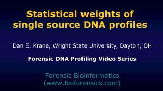 Statistical weights of single source DNA profiles