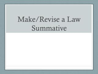 Make/Revise a Law Summative