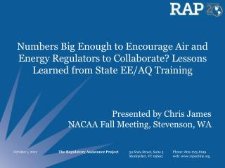 Presented  by Chris James NACAA Fall Meeting, Stevenson, WA