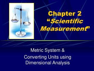 Chapter 2 � Scientific Measurement �