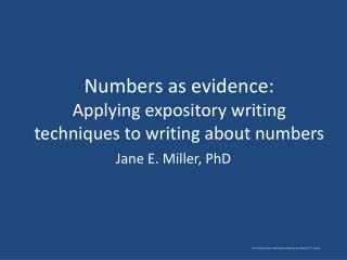 Numbers as evidence: Applying expository writing techniques to writing about numbers