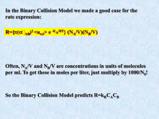 In the Binary Collision Model we made a good case for the rate expression: