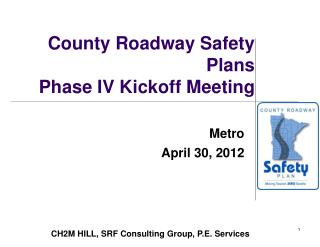 County Roadway Safety Plans  Phase IV Kickoff Meeting