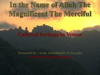 In the Name of Allah The Magnificent The Merciful