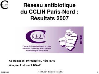 R�seau antibiotique  du CCLIN Paris-Nord�:  R�sultats 2007