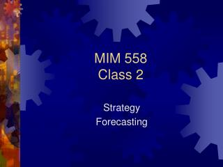MIM 558 Class 2