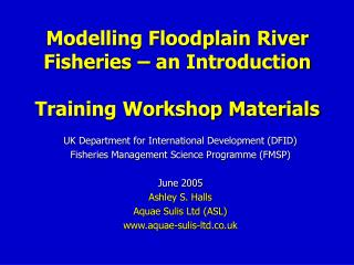Modelling Floodplain River Fisheries – an Introduction Training Workshop Materials