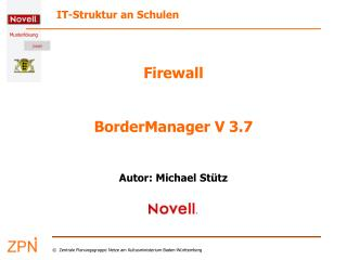 Firewall BorderManager V 3.7 Autor: Michael Stütz