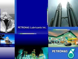 PETRONAS Lubricants Int.