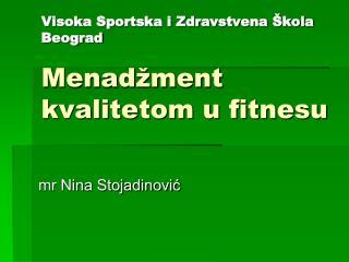 Visoka Sportska i Zdravstvena Škola Beograd Menadžment kvalitetom u fitnesu