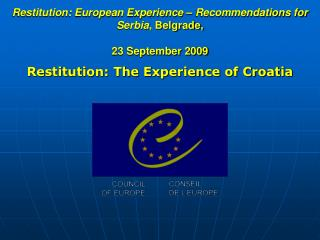 Restitution: European Experience – Recommendations for Serbia , Belgrade,  23 September 2009