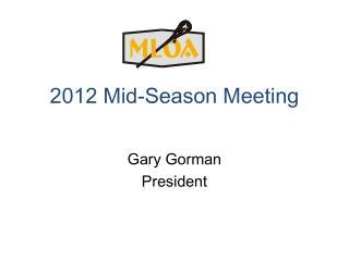 2012  Mid-Season Meeting