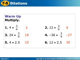 Warm Up Multiply. 1.  4   2.  12   3.  24    4.  –36  