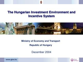 The Hungarian Investment Environment and Incentive System