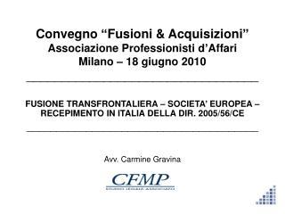 Convegno  Fusioni  Acquisizioni  Associazione Professionisti d Affari Milano   18 giugno 2010 __________________________
