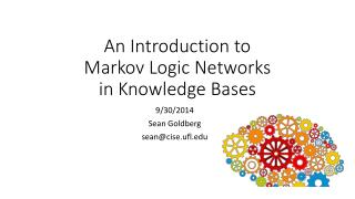 An Introduction to  Markov Logic Networks in Knowledge Bases