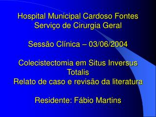 Hospital Municipal Cardoso Fontes Servi o de Cirurgia Geral  Sess o Cl nica   03