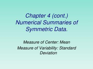 Chapter 4 (cont.) Numerical Summaries of Symmetric Data.