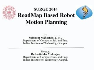 RoadMap  Based Robot Motion Planning