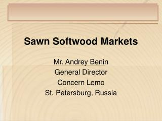 Sawn Softwood Markets