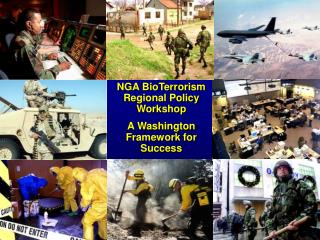 NGA BioTerrorism Regional Policy Workshop A Washington Framework for Success