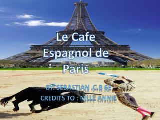 Le Cafe  Espagnol  de Paris