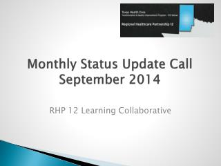 Monthly Status Update Call  September 2014