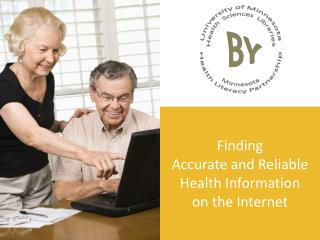 Finding  Accurate and Reliable  Health Information  on the Internet